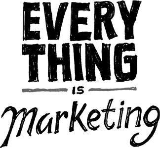 everything-is-marketing.jpeg